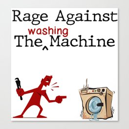 Rage Against The Washing Machine Canvas Print