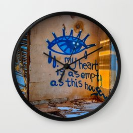 My Heart Is As Empty As This House Wall Clock