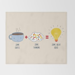 Some Coffee + Some Thinking = Some Great Ideas Throw Blanket