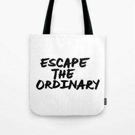 'Escape the Ordinary' Hand Letter Type Word Black & White Tote Bag