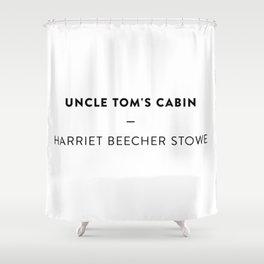 Uncle Tom's Cabin  —  Harriet Beecher Stowe Shower Curtain