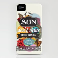 If the Sun Don't Shine Tomorrow, We'll Survive iPhone (4, 4s) Slim Case