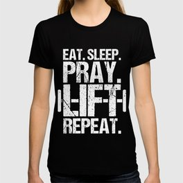 Eat Sleep Pray Lift Repeat Fitness Trainer T-shirt