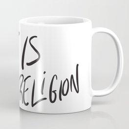 Love is My Religion Coffee Mug