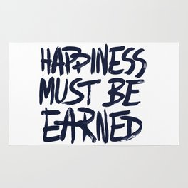 Happiness must be earned Rug