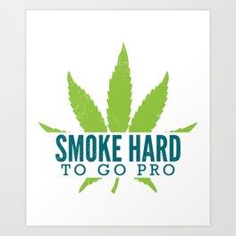 SMOKE HARD Marijuana Leaf Gifts For Stoner 420 Art Print