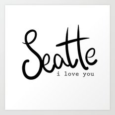 Seattle i love you  Art Print