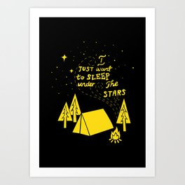 I Just Want To Sleep Under The Stars Art Print