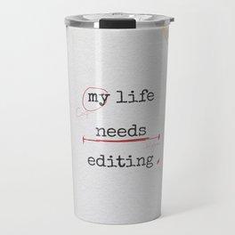 My life needs editing Travel Mug