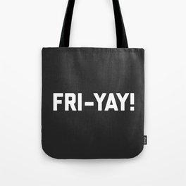 Fri-Yay! Funny Quote Tote Bag