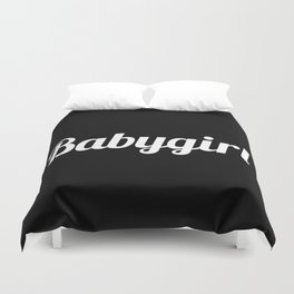 BABYGIRL Baby Girl (Black & White) Duvet Cover