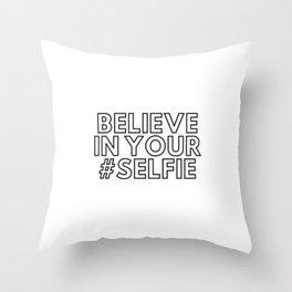 Believe in your #selfie Throw Pillow