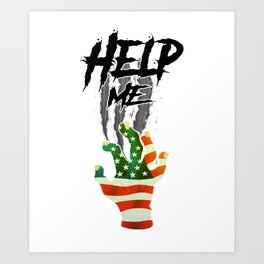"""""""HELP ME"""" American Flag Zombie/scary Movie Gag Gift funny Art Print"""