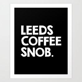 Leeds Coffee Snob Art Print