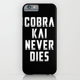Cobra Kai Never Dies iPhone Case