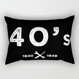 Born in the 40's. Certified Awesome Rectangular Pillow