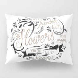 WITH FREEDOM, BOOKS, FLOWERS AND THE MOON Pillow Sham