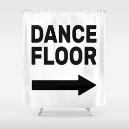 Dance Floor (arrow point right) Shower Curtain
