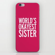 World's Okayest Sister Funny Quote iPhone & iPod Skin