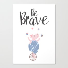 Be brave, | optimistic | inspirational | positive art | Canvas Print