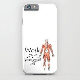 Work your Gluteus Maximus off iPhone Case