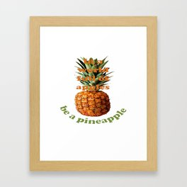 In A World Full Of Apples, Be A Pineapple Framed Art Print