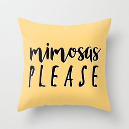 Mimosas Please Throw Pillow