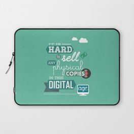 It is hard to sell any physical copies in this digital age. Laptop Sleeve