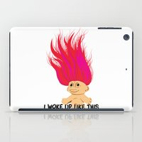 i woke up like this iPad Cases featuring I Woke Up Like This Troll by Rendra Sy