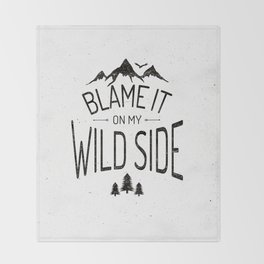 Blame It On My Wild Side Throw Blanket