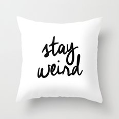 Stay Weird Typography Print Throw Pillow