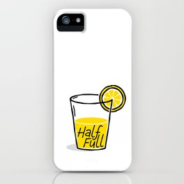 Half Full iPhone Case
