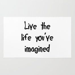 Live the life you've imagined Rug