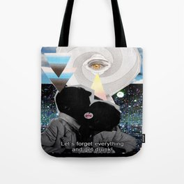_FORGET EVERYTHING Tote Bag