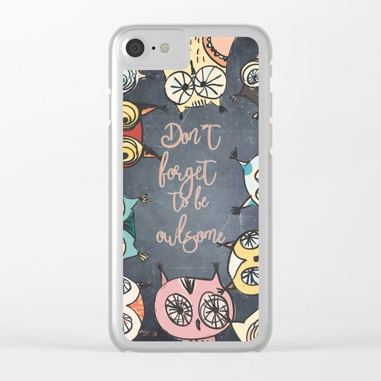 Don´t forget to be owlsome - Animal illustration and Typography Clear iPhone Case