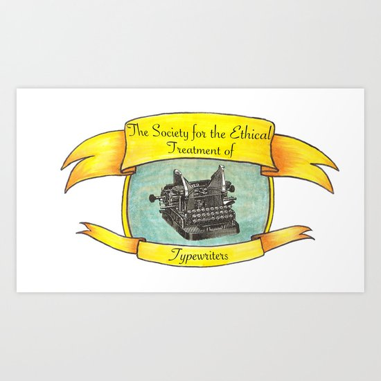 The Society for the Ethical Treatment of Typewriters Art Print