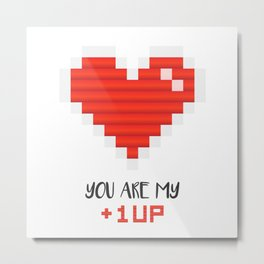 You Are My 1 Up Metal Print