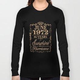 June 1972 46 years  of being sunshine birthday t-shirts Long Sleeve T-shirt