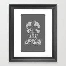 No Pain, No Bane Framed Art Print