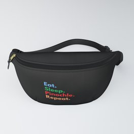 Eat. Sleep. Pinochle. Repeat. Fanny Pack