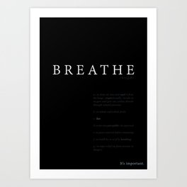 Breathe. A PSA for stressed creatives. Art Print