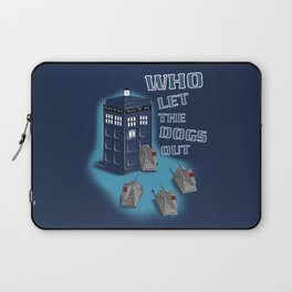 Who Let The Dogs Out?  Laptop Sleeve