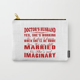 Doctor's Husband Carry-All Pouch