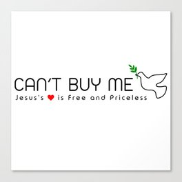 Can't Buy Me Dove Canvas Print