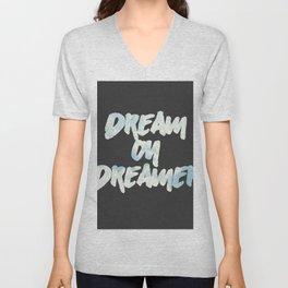 Dream on Dreamer Unisex V-Neck