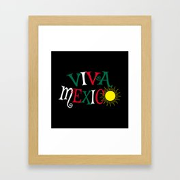 Viva Mexico Framed Art Print