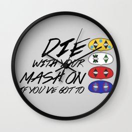 Die With Your Mask On Wall Clock