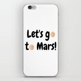 Let's go to Mars - Space Travel - Science Geek iPhone Skin