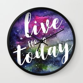 Live for Today Galaxy Typography Watercolor Quote Wall Clock