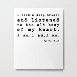 Sylvia Plath's quote Metal Print